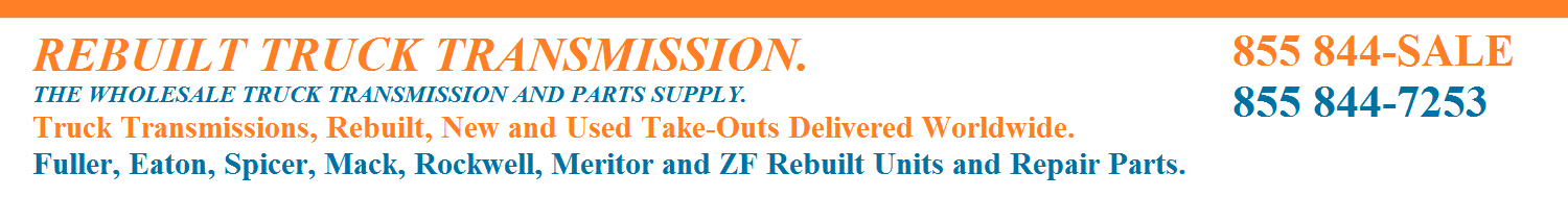 Rebuilt Truck Transmissions. The Discount Truck Transmission Exchange and Repair Parts Supply.